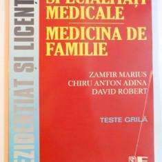 SPECIALITATI MEDICALE, MEDICINA DE FAMILIE, TESTE GRILA PENTRU REZIDENTIAT SI LICENTA de ZAMFIR MARIUS...DAVID ROBER, 2003
