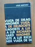 D3 Viata de dragoste a lui Richard Wagner -Louis Barthou