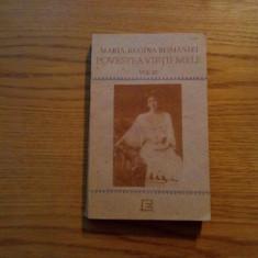 MARIA, REGINA ROMANIEI * Povestea Vietii Mele - vol. III, 1991, 495 p., Alta editura