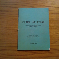 CATRE AVIATORI - General-Maior ing. Aviatie STEFAN ISPAS (autograf) - 1976, 79p.