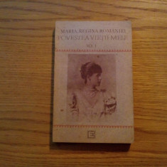 MARIA, REGINA ROMANIEI * Povestea Vietii Mele - vol. I, 1991, 351 p., Alta editura
