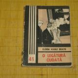O legatura ciudata - Florin Vasile Bratu - Editura Junimea - 1982 - Roman