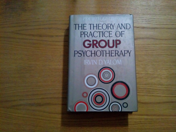 THE THEORY AND PRACTICE OF GROUP PSYCHOTHERAPY - Irvin D. Yalom - 1995, 602 p. foto mare