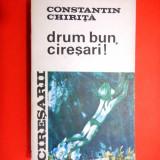 CIRESARII Drum bun ciresari Constantin Chirita volumul 5 - Carte de aventura