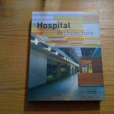 HOSPITAL ARCHITECTURE - 1st edition 2007 by Verlagshaus Braun, 352 p.