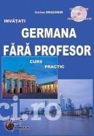 Corina Dragomir - Invatati germana fara profesor - curs practic (cu CD)