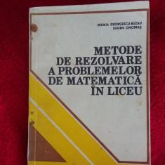 METODE DE REZOLVARE A PROBLEMELOR DE MATEMATICA IN LICEU --Buzau, Onofras
