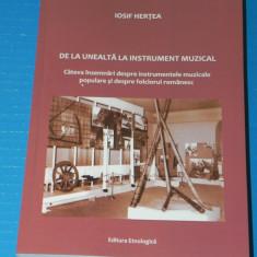 IOSIF HERTEA - DE LA UNEALTA LA INSTRUMENT MUZICAL (06005 - Carte folclor