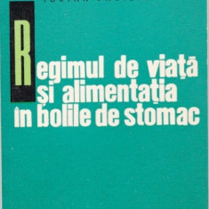 IULIAN VASILIU - REGIMUL DE VIATA SI ALIMENTATIA IN BOLILE DE STOMAC - Carte Gastroenterologie