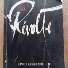 La Revolte - Liviu Rebreanu ,528640