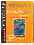 """REZIDENTIAT IN MEDICINA 2003. Teste grila"", S. Ionescu s.a., 2002. Carte noua"