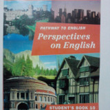 Perspectives on English - Student book 10 / R3S - Curs Limba Engleza