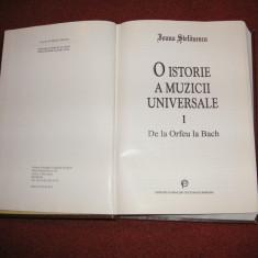 O Istorie A Muzicii Universale - Ioana Stefanescu (vol.1) - Carte Arta muzicala