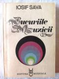 """""""BUCURIILE MUZICII. Fise. Eseuri. Conspecte"""", Iosif  Sava, 1985. Carte noua"""
