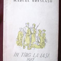 IN TIRG (TARG) LA IASI 1917, Marcel Breslasu, 1955. Ilustratii I. Balasa - Carte poezie