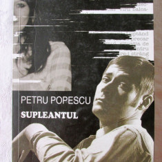 """""""SUPLEANTUL"""",  Petru Popescu, 2009. Absolut noua, Alta editura"""