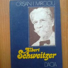 N2 Albert Schweitzer - Crisan I. Mircioiu - Biografie