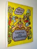CARTILE CU APOLODOR - Gellu Naum Ed.Ion Creanga 1979  (deteriorata)