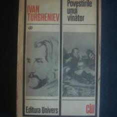 IVAN TURGHENIEV - POVESTIRILE UNUI VANATOR - Roman, Anul publicarii: 1972