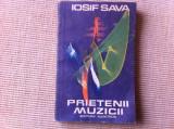 PRIETENII MUZICII IOSIF SAVA editura albatros 1986 carte arta muzica hobby, Alta editura
