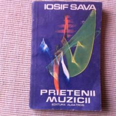 IOSIF SAVA PRIETENII MUZICII editura albatros 1986 carte arta muzica hobby - Carte Arta muzicala