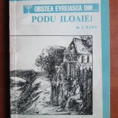 I. Kara - Obstea evreiasca din... Podu Iloaiei - Istorie