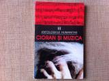 Cioran si Muzica Emil Cioran Colectia Antologiile ed Humanitas 1996 arta cultura