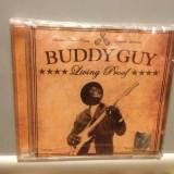 BUDDY GUY - LIVING PROOF (2010 / SILVERSTONE REC /USA ) - cd nou/sigilat