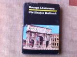 Civilizatie italiana George Lazarescu culturi popoare civilizatii carte istorie, Alta editura