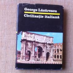 Civilizatie italiana George Lazarescu culturi popoare civilizatii carte istorie