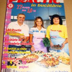 Revista PRACTIC in Bucatarie nr.9 / 2006 - Revista casa