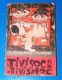 TIVISOC SI TIVISMOC - C NICOLAESCU-PLOPSOR. EDITIA 1966 (01048