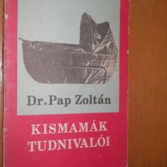 KISMAMAK TUDNIVALOI - PAP ZOLTAN - CARTE IN LIMBA MAGHIARA - Carte in maghiara
