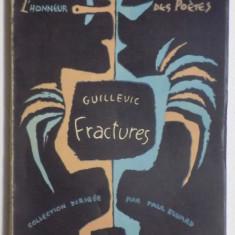 GUILLEVIC FRACTURES, PARIS 1947, CU DEDICATIA AUTORULUI PT SACHA PANA