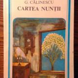 G. Calinescu - Cartea nuntii - Roman, Anul publicarii: 1982