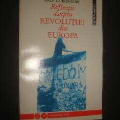 RALF DAHRENDORF - REFLECTII ASUPRA REVOLUTIEI DIN EUROPA - Carte Sociologie, Humanitas