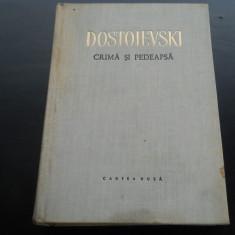 CRIMA SI PEDEAPSA  -  DOSTOIEVSKI, 1957, F.M. Dostoievski