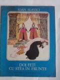 Doi feti cu stea in frunte -  Ioan Slavici / C64P, Alta editura, Ioan Slavici