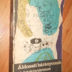 ALDOZATI BARANYCOMB 13 DETEKTIVTORTENET - CARTE IN LIMBA MAGHIARA - Carte in maghiara