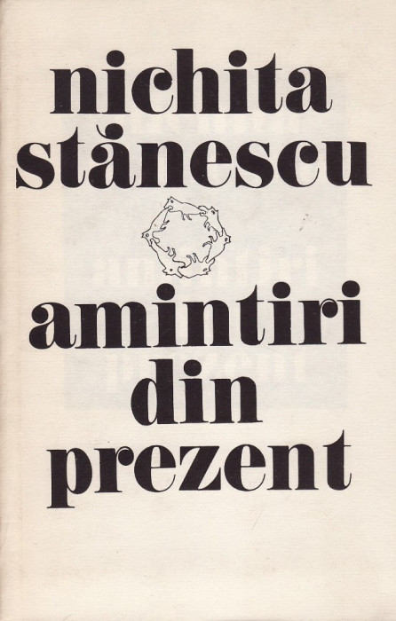 Nichita Stanescu - Amintiri din prezent - 31293 foto mare