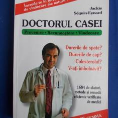 JACKIE SEGUIN-EYNARD ~ DOCTORUL CASEI ( PREVENIRE.RECUNOASTERE.VINDECARE ) -2004