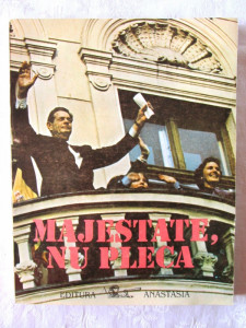 MAJESTATE, NU PLECA, 1992. Biblioteca de istorie OM