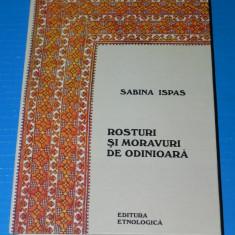 ROSTURI SI MORAVURI DE ODINIOARA - SABINA ISPAS (06012 - Carte folclor