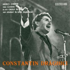 "Constantin Draghici - Merci Cherie_3 Cuvinte_N-am Crezut Iubire_Trandafiri (7""), VINIL, electrecord"