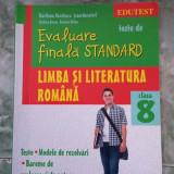 LIMBA SI LITERATURA ROMANA CLASA A VIII A, EVALUARE FINALA STANDARD - Manual scolar, Clasa 8