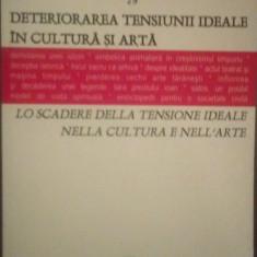 DETERIORAREA TENSIUNII IDEALE IN CULTURA SI ARTA - COORD. HENRY MAVRODIN - Carte Arhitectura