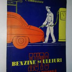 Benzine si uleiuri auto - T. SANDULESCU Ed. Tehnica 1959 - Carti auto