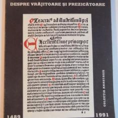 DESPRE VRAJITOARE SI PREZICATOARE de ULRIC MOLITOR, 1991 - Carte ezoterism