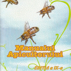 Manualul apicultorului - Asociatia crescatorilor de albine din Romania - Carti Zootehnie