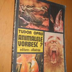ANIMALELE VORBESC ? - TUDOR OPRIS - Carte Zoologie